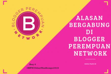 Alasan Bergabung di Blogger Perempuan Network