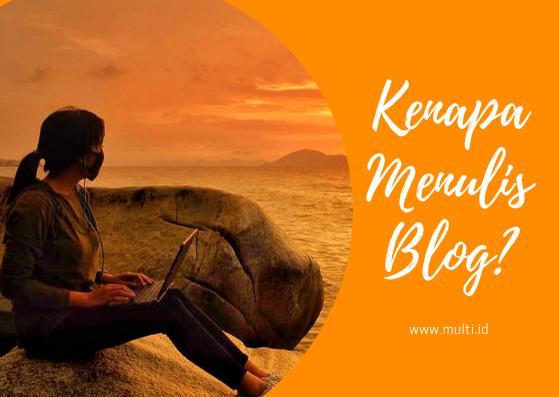kenapa multi siahaan menulis blog